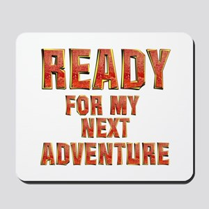 My Next Adventure Mousepad