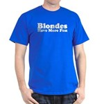 Blondes Have More Fun Dark T-Shirt