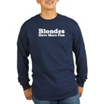 Blondes Have More Fun Long Sleeve Dark T-Shirt