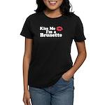 Kiss me I'm a brunette Women's Dark T-Shirt
