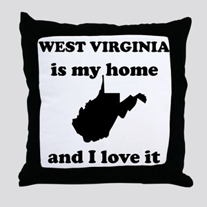 West Virginia Is My Home And I Love It Throw Pillo
