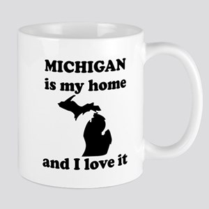 Michigan Is My Home And I Love It Mug