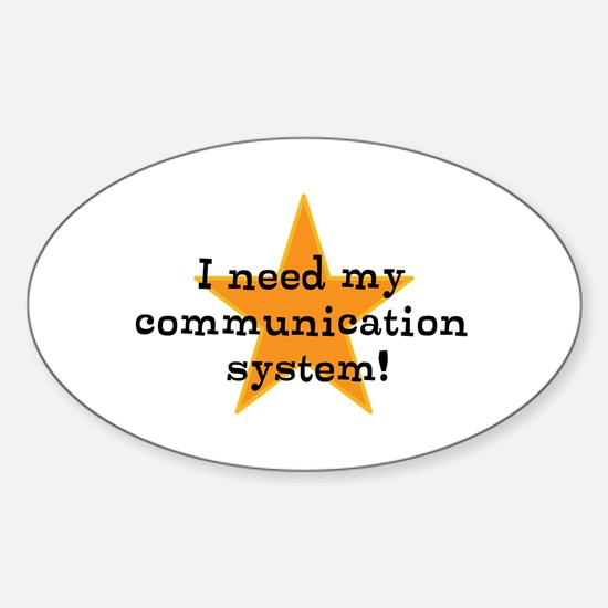 I need my communication system! Decal