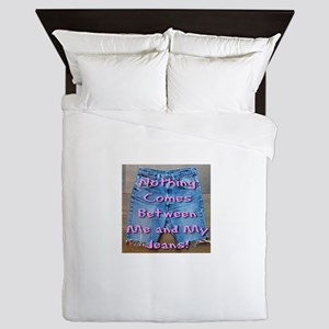 Nothing Comes Between Me and My Jeans! Queen Duvet
