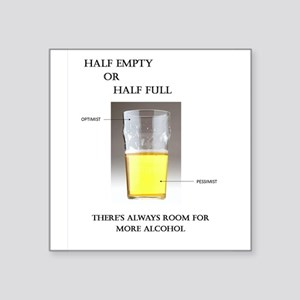 Half Empty or Half Full -- You Decide Sticker