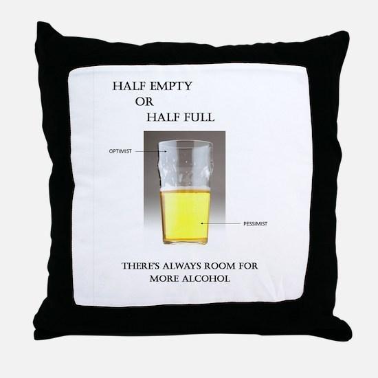 Half Empty or Half Full -- You Decide Throw Pillow