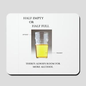 Half Empty or Half Full -- You Decide Mousepad