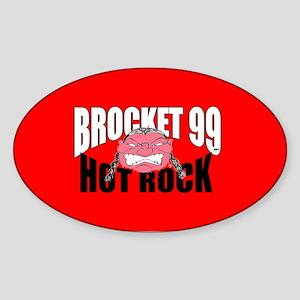 Brocket 99 - Hot Rock Oval Sticker