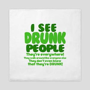 I See Drunk People Queen Duvet