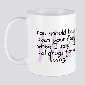 """I Sell Drugs For A Living"" Mug"