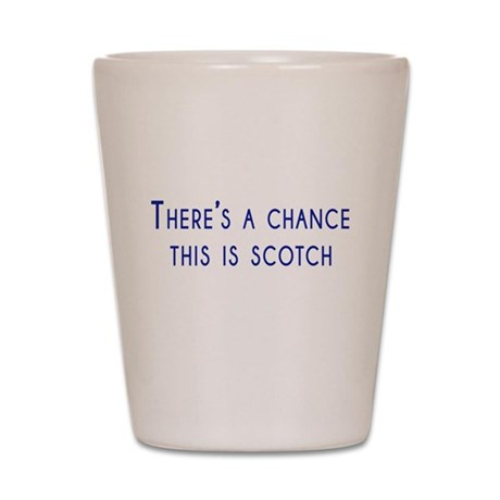 Theres a chance this is scotch Shot Glass