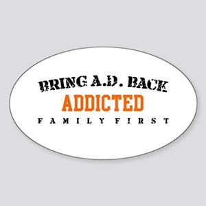 Addicted - Save The Bluths Oval Sticker