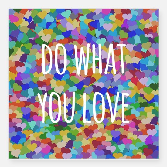 "Do what you love Square Car Magnet 3"" x 3"""