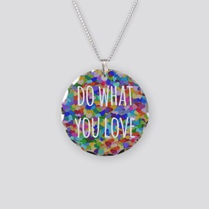 Do what you love Necklace Circle Charm
