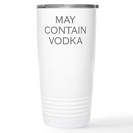 may contain vodka Travel Mug