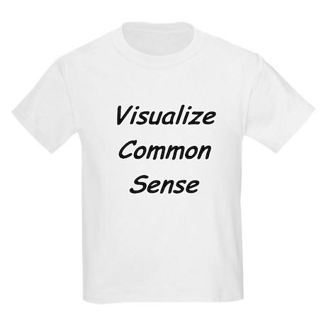 Visualize Common Sense Kids T-Shirt