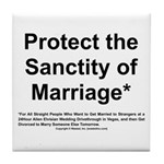 Protect the Sanctity of Marriage* Tile Coaster