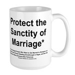 Protect the Sanctity of Marriage* Large Mug