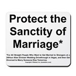 Protect the Sanctity of Marriage* Mousepad