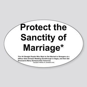 Protect the Sanctity of Marriage* Oval Sticker