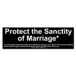 Protect the Sanctity of Marriage* Bumper Sticker