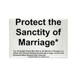 Protect the Sanctity of Marriage* Rectangle Magnet