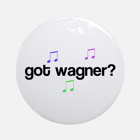 Got Wagner? Ornament (Round)