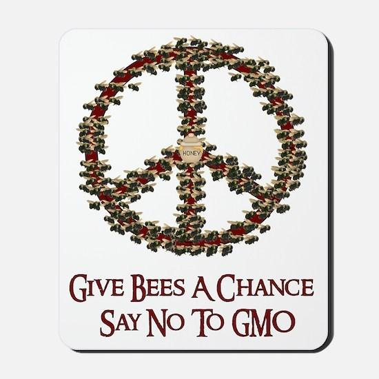 Give Bees A Chance No GMO Mousepad