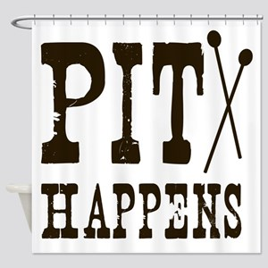 Pit Happens Shower Curtain