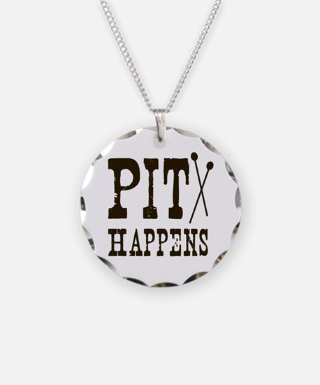 Pit Happens Necklace