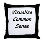 Visualize Common Sense Throw Pillow