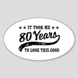 Funny 80th Birthday Sticker (Oval)
