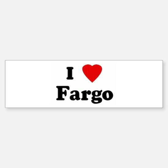 I Love Fargo Bumper Bumper Bumper Sticker