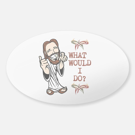 What Would Jesus Do? Sticker (Oval)