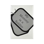 My Mommy is a Soldier dog tag Rectangle Magnet (1