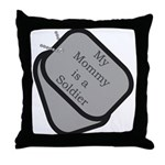 My Mommy is a Soldier dog tag  Throw Pillow
