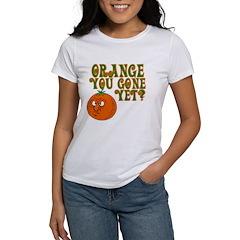 Orange You Gone Yet? Women's T-Shirt