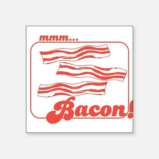 "mmmbacon.gif Square Sticker 3"" x 3"""
