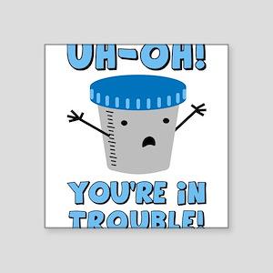 "youre-in-trouble_tr Square Sticker 3"" x 3"""