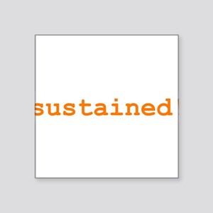 """sustained Square Sticker 3"""" x 3"""""""