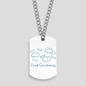 cloud-complaining Dog Tags