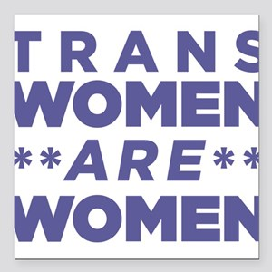 "Trans Women Are Women Square Car Magnet 3"" x 3"""