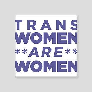 """Trans Women Are Women Square Sticker 3"""" x 3"""""""
