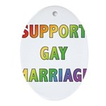 SUPPORT_GAY_MARRIAGE_1 Ornament (Oval)