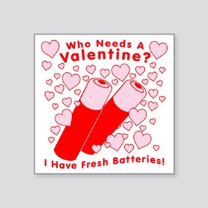 "bl_valentine-batteries Square Sticker 3"" x 3"""