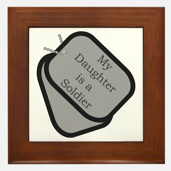 My Daughter is a Soldier dog tag Framed Tile