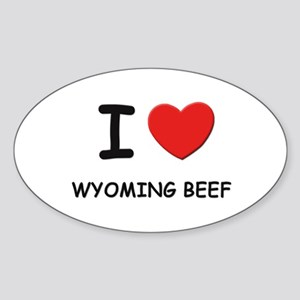 I love wyoming beef Oval Sticker