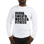 Iron and sweat Long Sleeve T-Shirt
