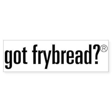 Frybread Bumper Sticker