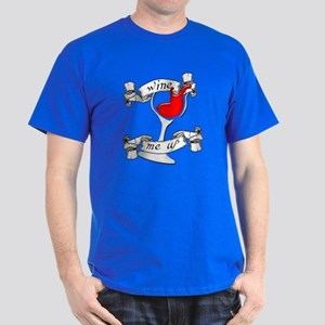 Wine Me Up Dark T-Shirt